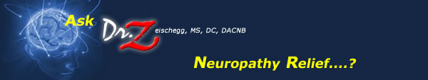 Ask Dr. Z - Neurpathy Relief...?
